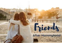 Friends after mommyhood